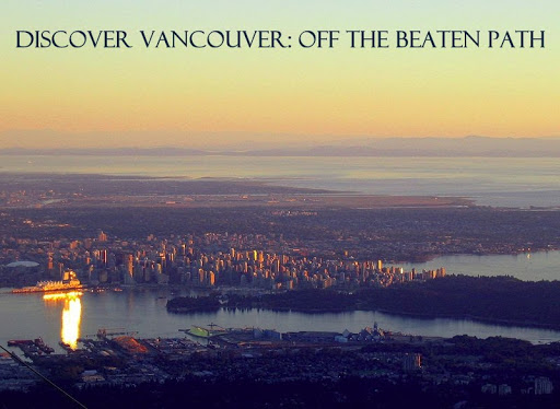 Discover Vancouver: Off the Beaten Path