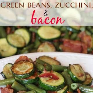 Green Bean, Zucchini and Bacon.