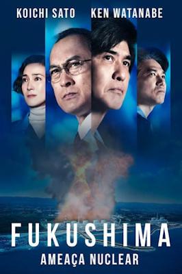 Filme Fukushima – Ameaça Nuclear Dual Áudio 2020 – BluRay 1080p / 720p