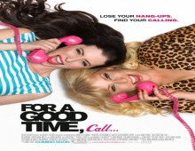 فيلم For a Good Time Call للكبار فقط