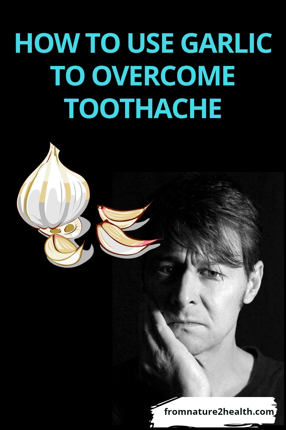 How To Use Garlic To Overcome Toothache