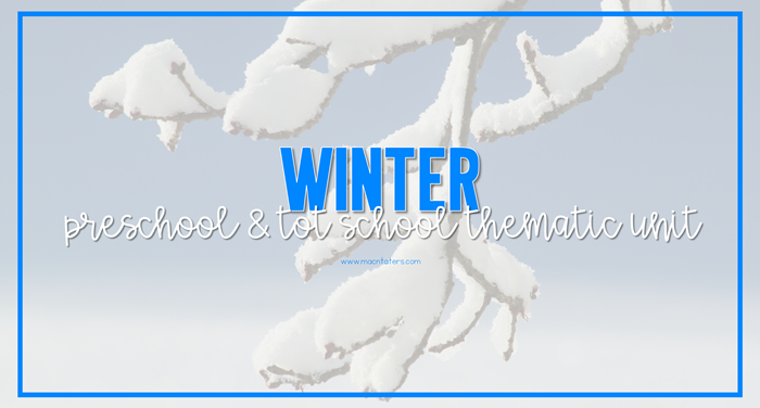 Winter Theme Preschool and Tot School Thematic Plans