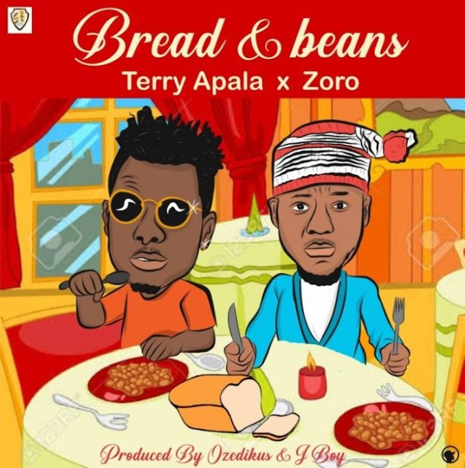 [Music] Terry Apala x Zoro – Bread Ati Ewa