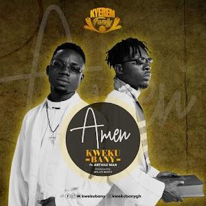 Audio - Kweku Banny - Amen - feat Article Wan ( Produced by Willisbeatz