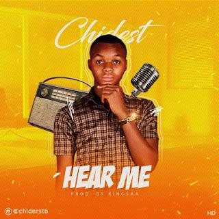 Chidest – Hear Me (Prod. Kingsaa)