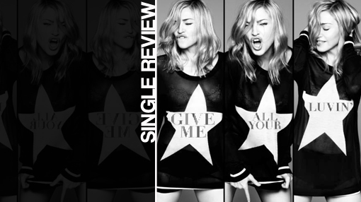 Madonna featuring Nicki Minaj & M.I.A - Give me all your luvin' | Single review