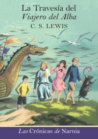 La travesia del Viajero del Alba By C. S. Lewis