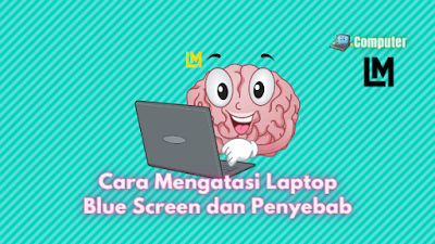 cara mengatasilaptop blue screenwindows 10
