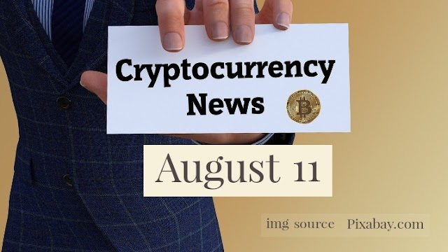 Cryptocurrency News Cast For August 11th 2020 ?