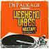 [MIXTAPE]: DJ Package - Weekend Vibes Mixtape ( Season 1.1)