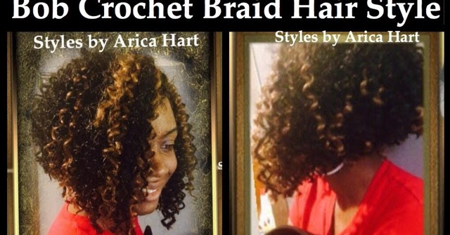 STYLES BY ARICA HART : Bob Crochet Braid Hair Styles by Arica Hart