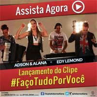 Adson e Alana Part. Edy Lemond - Faço Tudo Por Você  - Mp3 (2013)