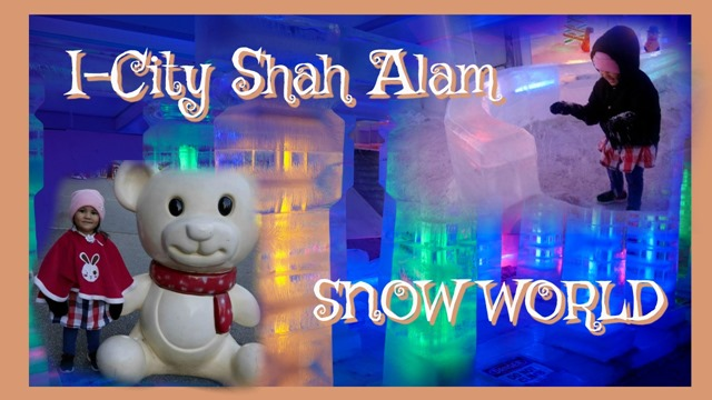 i-city shah alam snow world
