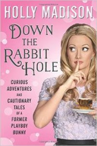 read Down The Rabbit Hole  Holly Madison full ebook epub