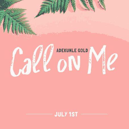 Adekunle Gold – Call On Me