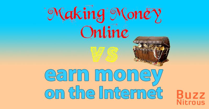 Making Money On The Internet VS Earning Money Online