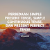Perbedaan Simple Present Tense, Present Perfect Tense, dan Simple Continuous Tense