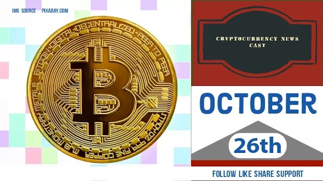 Crypto News Cast For October 26th 2020 ?
