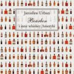 """Jarosław Urban """"Bourbon i inne whiskey Ameryki"""", Wydawnictwo Aletheia, Warszawa 2012.jpg"""