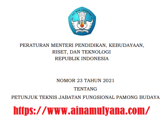 Permendikbudristek Nomor 23 Tahun 2021 Tentang Petunjuk Teknis (Juknis) Jabatan Fungsional Pamong Budaya