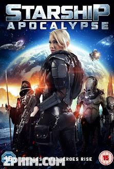 Starship: Khải Huyền - Starship: Apocalypse (2014) Poster