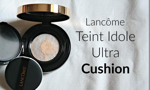 BELLEZZA | Lancôme Teint Idole Ultra Cushion