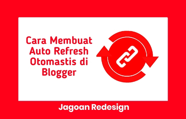 Cara Membuat Auto Refresh Otomastis di Blogger