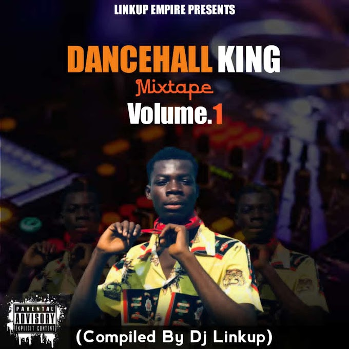Dancehall King Mixtape Volume.1 (Compiled by Dj Linkup)