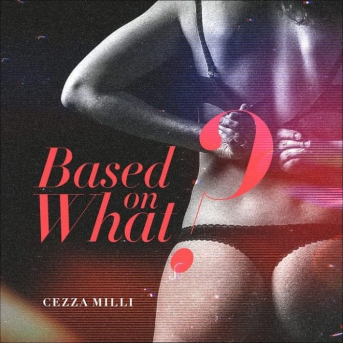Cezza Milli - Based On What