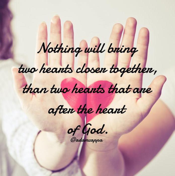 Chẳng điều gì khiến hai trái tim xích lại gần nhau hơn là khi cả hai trái tim ấy cùng hướng về trái tim của Đức Chúa Trời
