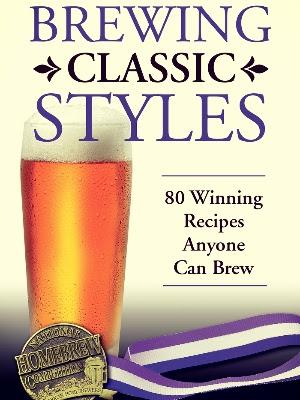 Brewing Classic Styles - Jamil Zainasheff & John J. Palmer