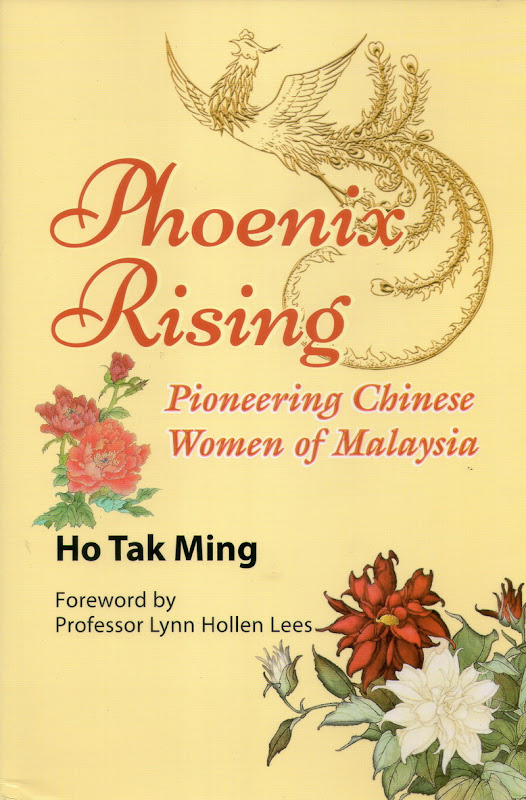 Book Review: Phoenix Rising, Pioneering Chinese Women of Malaysia by Dr. Ho Tak Ming