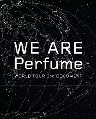 [TV-SHOW] Perfume – WE ARE Perfume -WORLD TOUR 3rd DOCUMENT (2016/07/06) (BDISO)