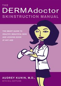 The DERMAdoctor Skinstruction Manual By Audrey Kunin M.D.
