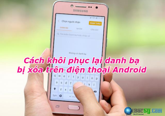 Cách khôi phục lại danh bạ bị xóa trên điện thoại Android + Hình 1