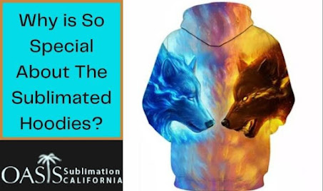 Why is So Special About The Sublimated Hoodies?