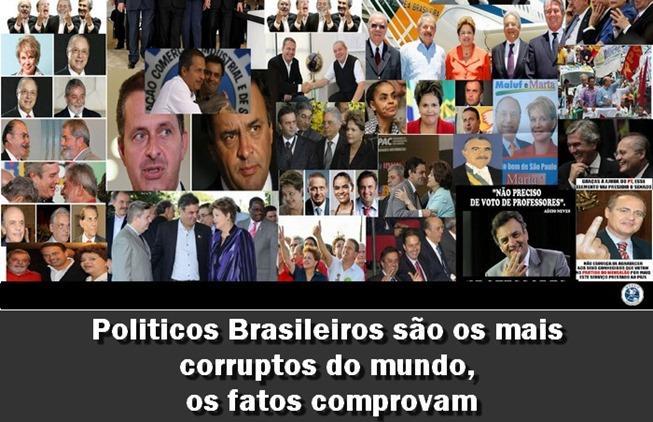 Politicos Brasileiros são os mais corruptos do mundo, os fatos comprovam