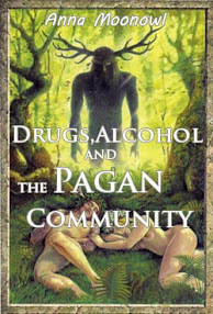 Cover of Anna Moonowl's Book Drugs Alcohol and The Pagan Community