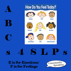 ABCs 4 SLPs - E is for Emotions/F is for Feelings image