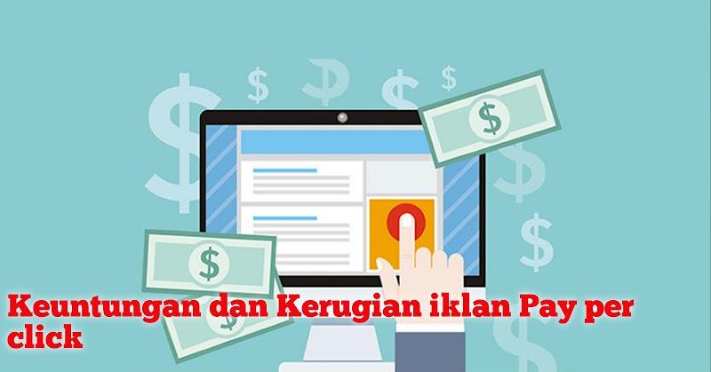 Keuntungan dan Kerugian iklan Pay per click