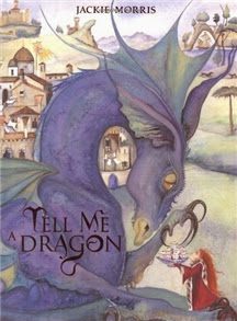 Cover of Tell Me a Dragon by Jackie Morris