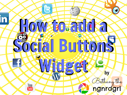 How to add a Social Buttons Widget | Bethany the ngnrdgrl