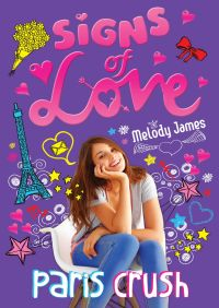 Signs of Love: Paris Crush By Melody James
