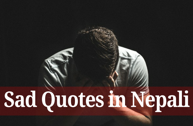 100+  Sad Quotes in Nepali