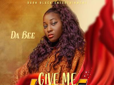 Music : Da Bee - Give Me Love || Download Mp3