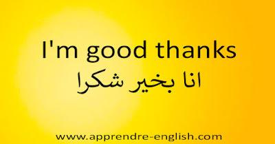 I'm good thanks انا بخير شكرا