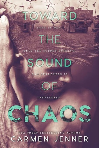 Cover Reveal:  Toward the Sound of Chaos by Carmen Jenner