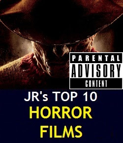 JR's Top 10 Horror Films