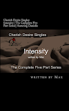 Cherish Desire Singles: Intensity (The Complete Five Part Series) featuring Danielle, Intensity 1 (A Danielle Story), Intensity 2 (A Danielle Story), Intensity 3 (A Danielle Story), Intensity 4 (A Danielle Story), Intensity 5 (A Danielle Story), Danielle, Ronin, Max, erotica, Print Edition