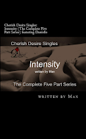Cherish Desire Singles: Intensity (The Complete Five Part Series) featuring Danielle, Danielle, Ronin, Max, erotica, Print Edition
